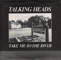 Talking Heads - Take Me To The River / Thank You For Sending Me An Angel