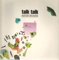 Talk Talk - History Revisited - The Remixes