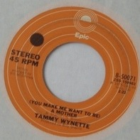 Tammy Wynette - (You Make Me Want To Be) A Mother