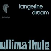Tangerine Dream - Ultima Thule