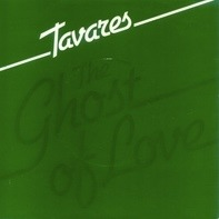 Tavares - The Ghost Of Love / Bein' With You