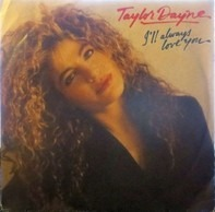 Taylor Dayne - I'll Always Love You / Where Does That Boy Hang Out