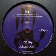 Tbd - Oh My/ Ok Cool
