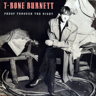 T-Bone Burnett - Proof Through the Night