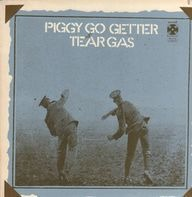 Tear Gas - Piggy Go Getter