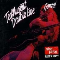 Ted Nugent - Double Live Gonzo!