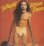 Ted Nugent - Scream Dream