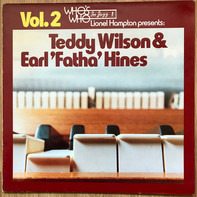 "Teddy Wilson , Earl Hines - Vol.2  Lionel Hampton Presents: Teddy Wilson And Earl ""Fatha"" Hines"