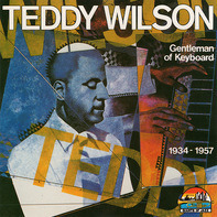 Teddy Wilson - Gentleman Of Keyboard 1934-1957