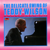 Teddy Wilson - The Delicate Swing Of Teddy Wilson