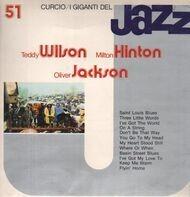Teddy Wilson, Milt Hinton, Oliver Jackson - I Giganti Del Jazz Vol. 51