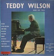 Teddy Wilson & His Trio - Teddy Wilson And His Trio