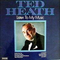 Ted Heath - Listen To My Music
