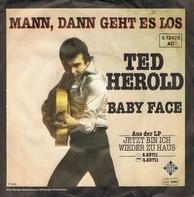 Ted Herold - Mann, Dann Geht Es Los / Baby Face