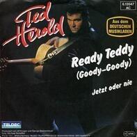 Ted Herold - Ready Teddy (Goody-Goody) / Jetzt oder nie