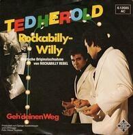Ted Herold - Rockabilly-Willy / Geh' deinen Weg