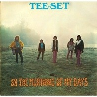 Tee-Set - In The Morning Of My Days