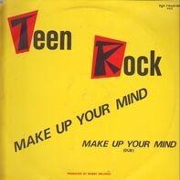 Teen Rock - Make Up Your Mind