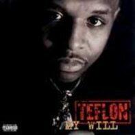 Teflon - My Will