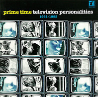 Television Personalities - Prime Time 1981-1992