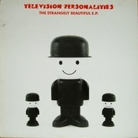 Television Personalities - The Strangely Beautiful E.P.