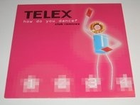Telex - How Do You Dance - Club Remixes