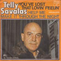 Telly Savalas - You've Lost That Lovin' Feelin' / Help Me Make It Through The Night