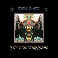 Ten East - Skyline Pressure