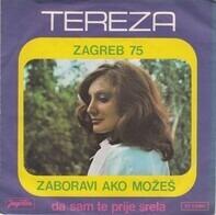 Tereza Kesovija - Zaboravi Ako Možeš / Da Sam Te Prije Srela