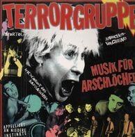 Terrorgruppe - Musik Fur Arschlocher
