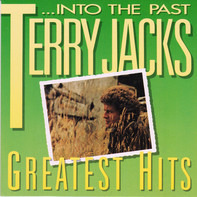 Terry Jacks - ...Into The Past Terry Jacks Greatest Hits