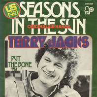 Terry Jacks - Seasons In The Sun / Put The Bone In