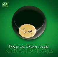Terry Lee Brown Junior - Karambolage