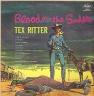 Tex Ritter With Music By Paul Sells - Blood On The Saddle