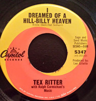 Tex Ritter - I Dreamed Of A Hill-Billy Heaven / She Loved This House