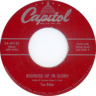 Tex Ritter - Rounded Up In Glory / Blood On The Saddle