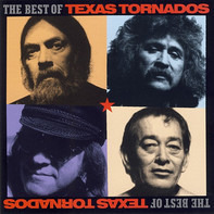 Texas Tornados - The Best Of Texas Tornados