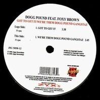 Tha Dogg Pound Feat. Foxy Brown - Got To Get It / We're Them Dogg Pound Gangstaz