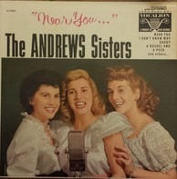 The Andrews Sisters - 'Near You...'