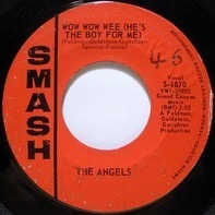 The Angels - Wow Wow Wee (He's The Boy For Me)