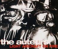 The Auteurs - Light Aircraft On Fire