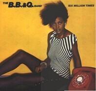 The B.B. & Q. Band - Six Million Times