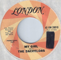 The Bachelors - My Girl / Can I Trust You?