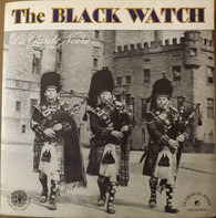 The Band Of The Black Watch - The Black Watch La Garde Noire