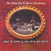 The Band Of The Black Watch - We Wish You A Merry Christmas
