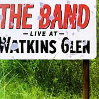 The Band - Live At Watkins Glen