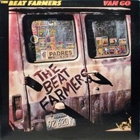 The Beat Farmers - Van Go