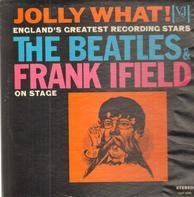 The Beatles And Frank Ifield - Jolly What!