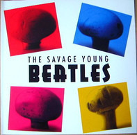 The Savage Young Beatles - The Savage Young Beatles