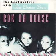 The Beatmasters With The Cookie Crew - Rok Da House